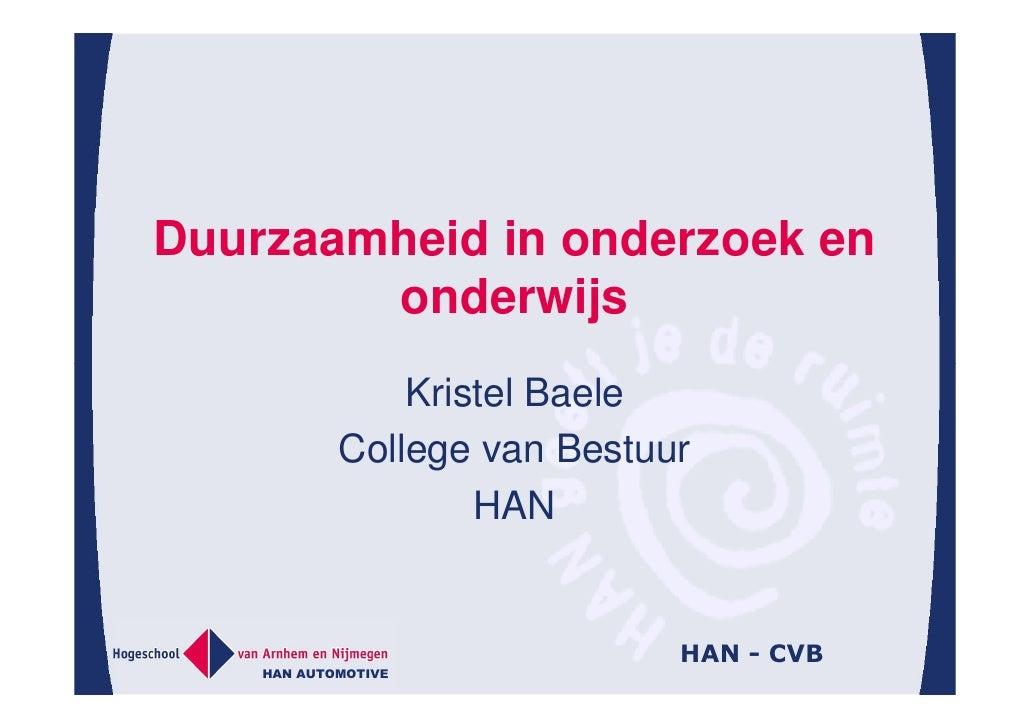 Duurzaamheid in onderzoek en         onderwijs            Kristel Baele        College van Bestuur                HAN