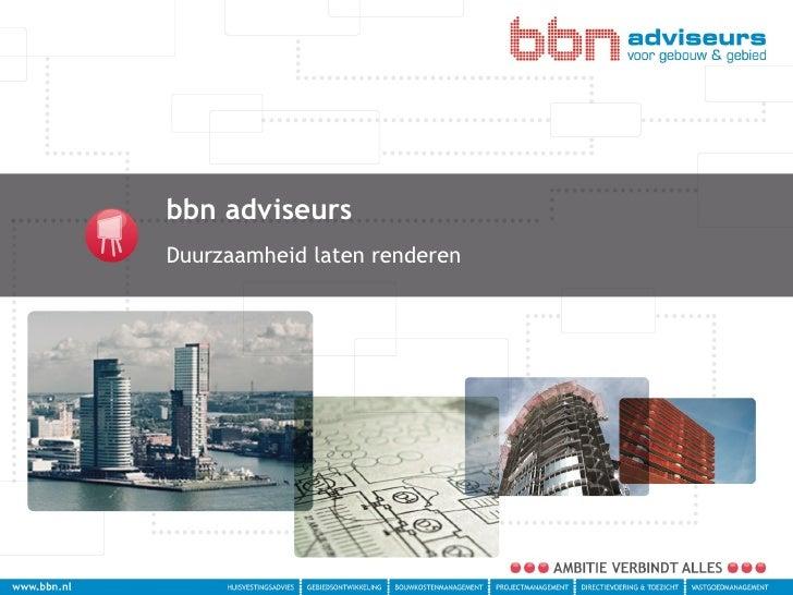 bbn adviseurs Duurzaamheid laten renderen