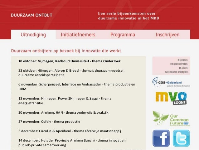 10 oktober: Nijmegen, Radboud Universiteit - thema Onderzoek23 oktober: Nijmegen, Albron & Breed - thema's duurzaam voedse...