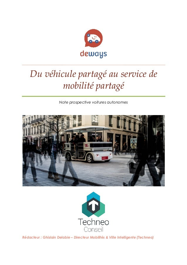 Du véhicule partagé au service de mobilité partagé Note prospective voitures autonomes Rédacteur : Ghislain Delabie – Dire...