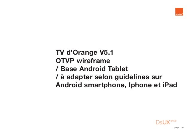 page 1 / 42 TV d'Orange V5.1 OTVP wireframe / Base Android Tablet / à adapter selon guidelines sur Android smartphone, Iph...