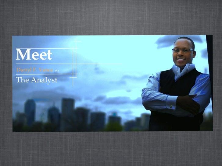 MeetDarryl F. Vance   akaThe Analyst