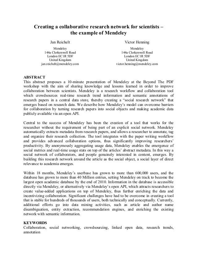 Creating a collaborative research network for scientists –  the example of Mendeley  Jan Reichelt  Mendeley  144a Clerkenw...