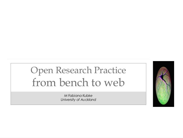 M Fabiana Kubke University of Auckland Open Research Practice from bench to web