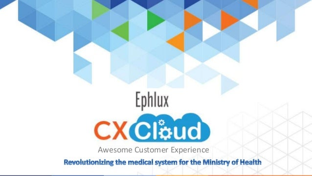 Ephlux  CX CLOUD  Awesome Customer Experience