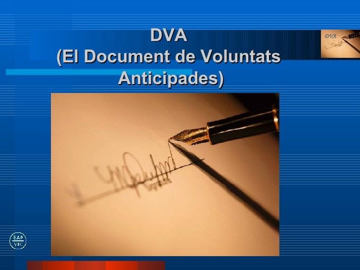 DVA  (El Document de Voluntats  Anticipades)