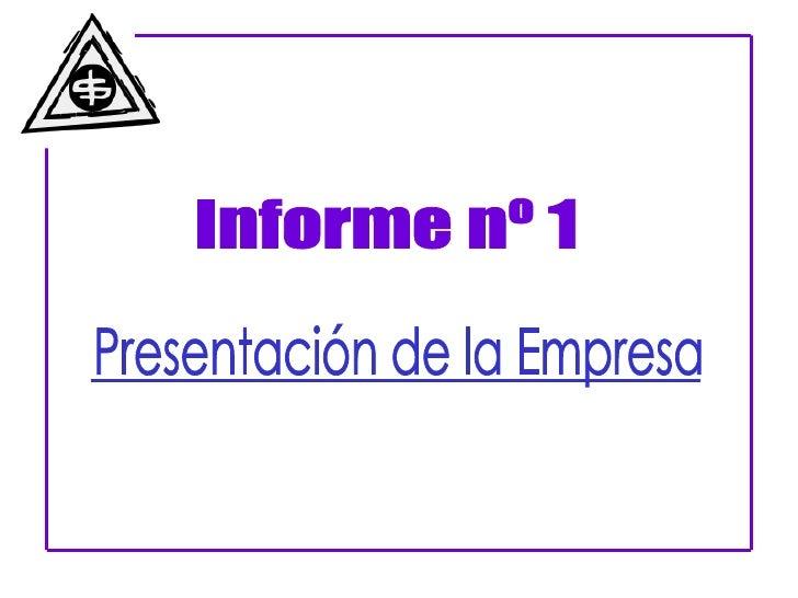 Informe nº 1 Presentación de la Empresa