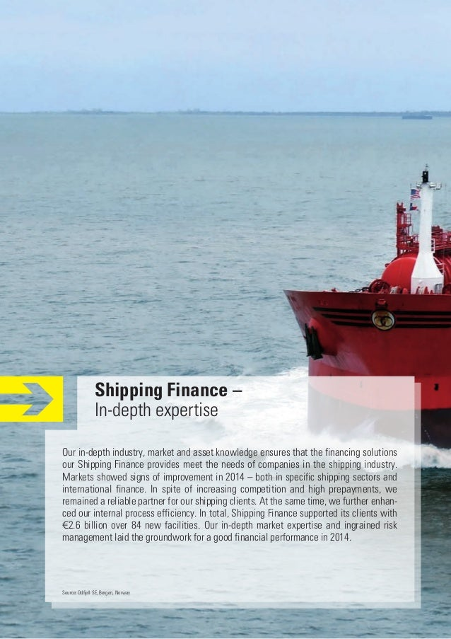 Shipping Finance – In-depth expertise Our in-depth industry, market and asset knowledge ensures that the financing solutio...