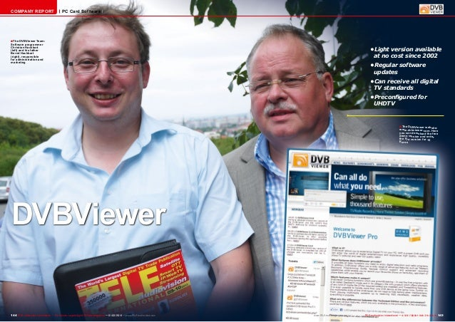 COMPANY REPORT  PC Card Software  ■ The DVBViewer Team: Software programmer Christian Hackbart (left) and his father Bernd...