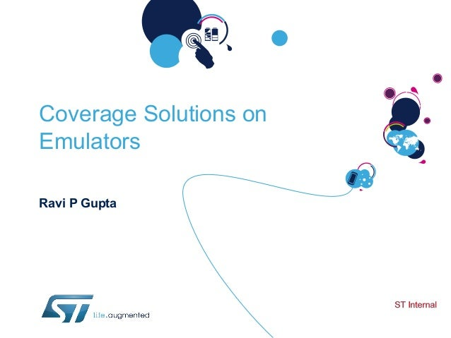Coverage Solutions onEmulatorsRavi P Gupta