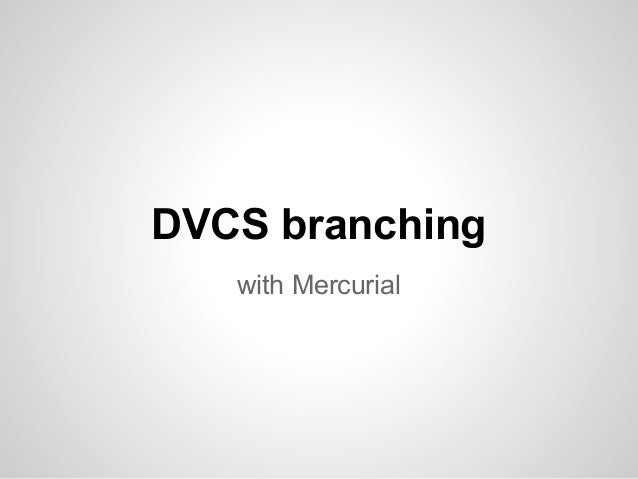 DVCS branchingwith Mercurial