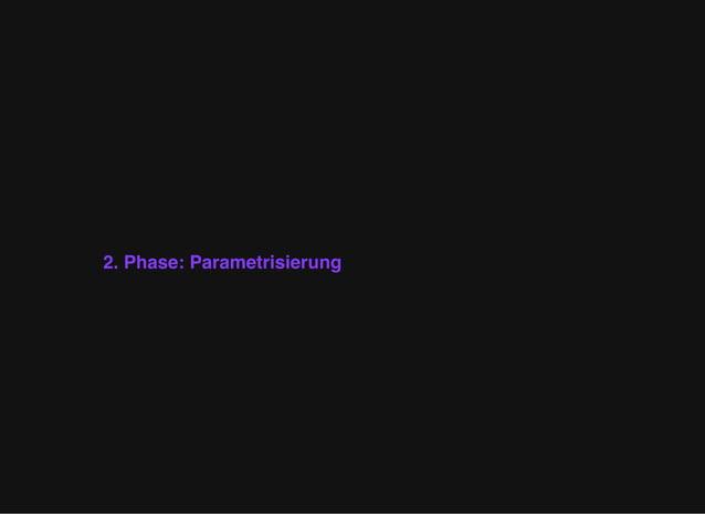 2. Phase: Parametrisierung