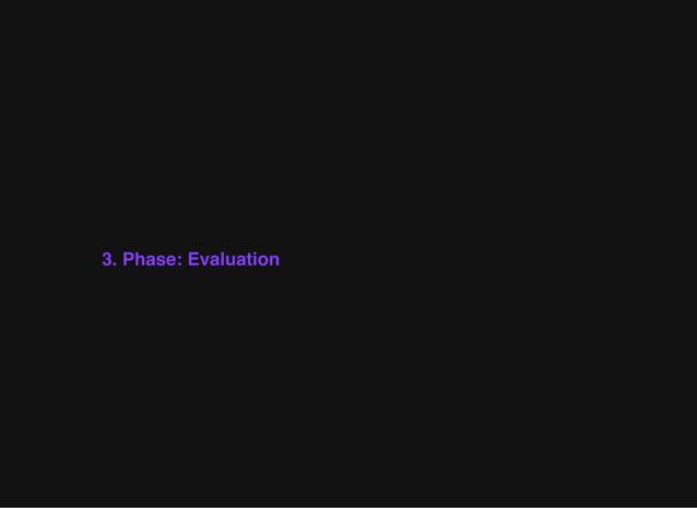 3. Phase: Evaluation
