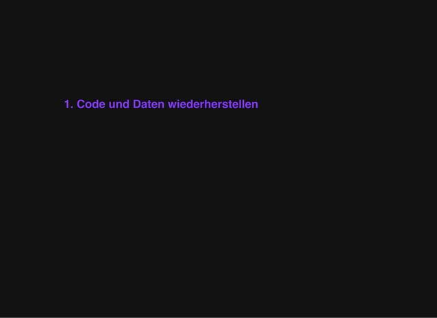 1. Code und Daten wiederherstellen