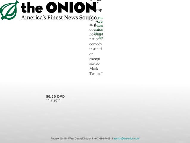 - The New York Times Magaz ine will for the homesp un Onion... as it does for no other national comedy instituti on except...