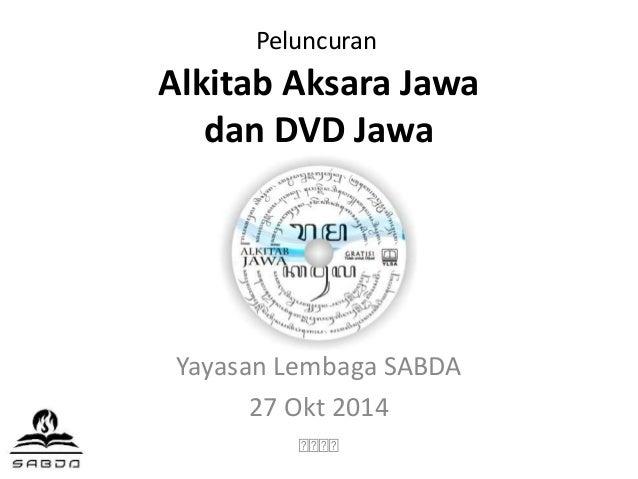Peluncuran  Alkitab Aksara Jawa  dan DVD Jawa  Yayasan Lembaga SABDA  27 Okt 2014  ꦱꦱꦱꦱ