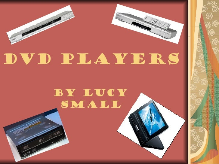 DVD Players By Lucy Small