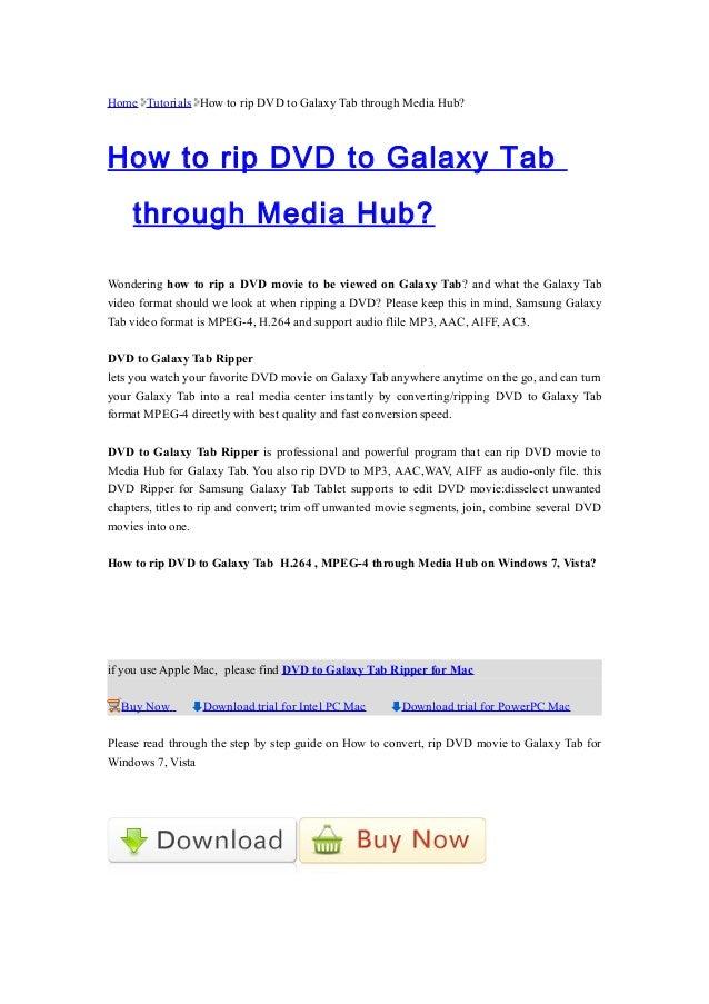 Home Tutorials How to rip DVD to Galaxy Tab through Media Hub? How to rip DVD to Galaxy Tab through Media Hub? Wondering h...