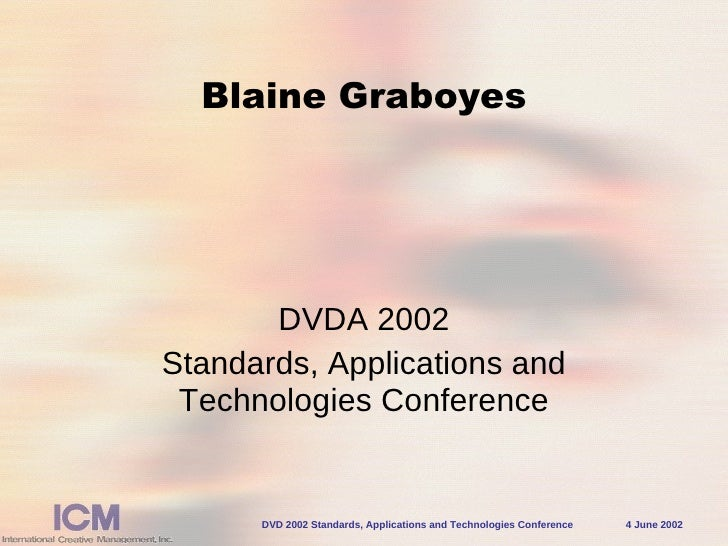 Blaine Graboyes DVDA 2002 Standards, Applications and Technologies Conference