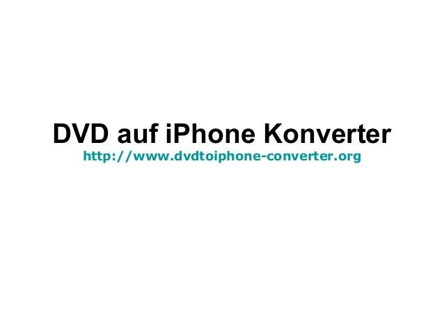DVD auf iPhone Konverter http://www.dvdtoiphone-converter.org
