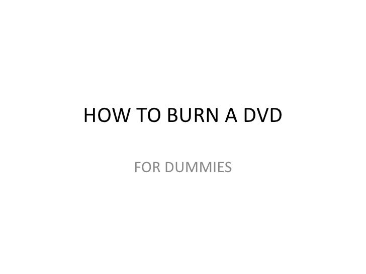 HOW TO BURN A DVD<br />FOR DUMMIES<br />