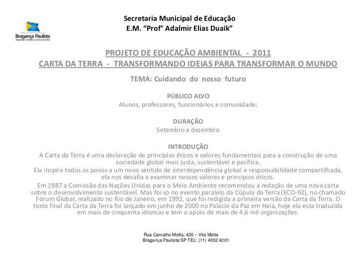 """Secretaria Municipal de Educação                                 E.M. """"Prof° Adalmir Elias Duaik""""                 PROJETO ..."""