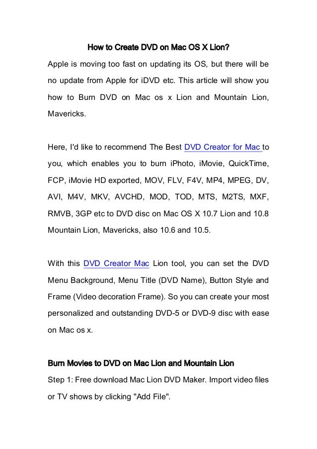 How to Create DVD on Mac OS X Lion?Apple is moving too fast on updating its OS, but there will beno update from Apple for ...