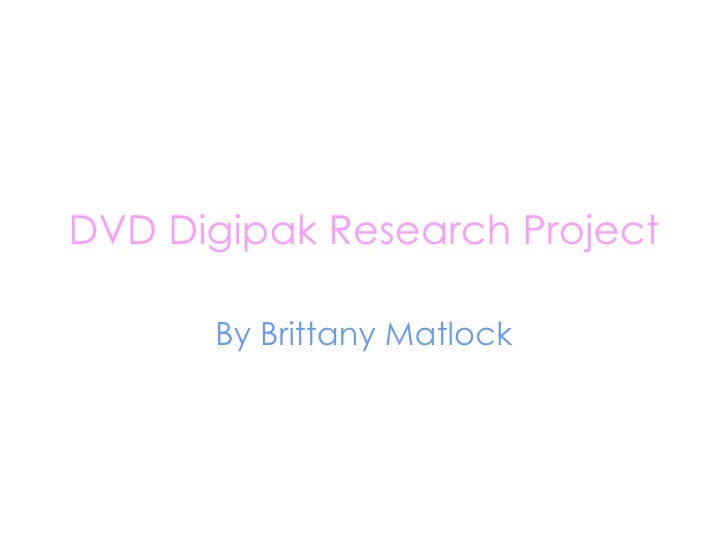 DVD Digipak Research Project By Brittany Matlock