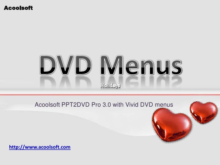 DVD MenusHolidays<br />Acoolsoft PPT2DVD Pro 3.0 with Vivid DVD menus<br />http://www.acoolsoft.com<br />