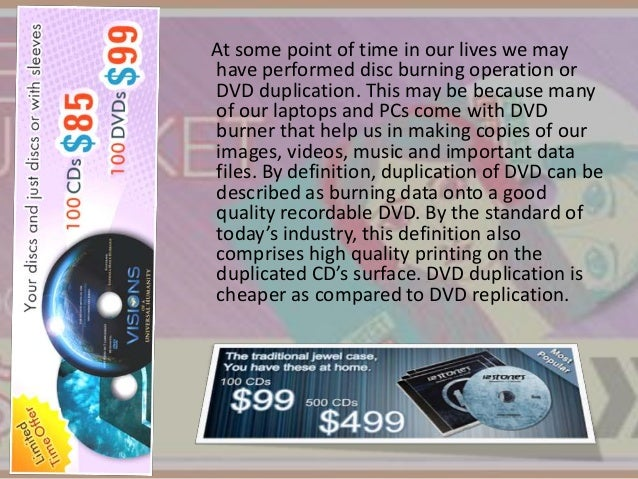 At some point of time in our lives we may have performed disc burning operation or DVD duplication. This may be because ma...