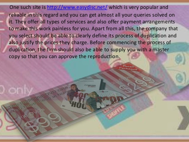 One such site is http://www.easydisc.net/ which is very popular and reliable in this regard and you can get almost all you...