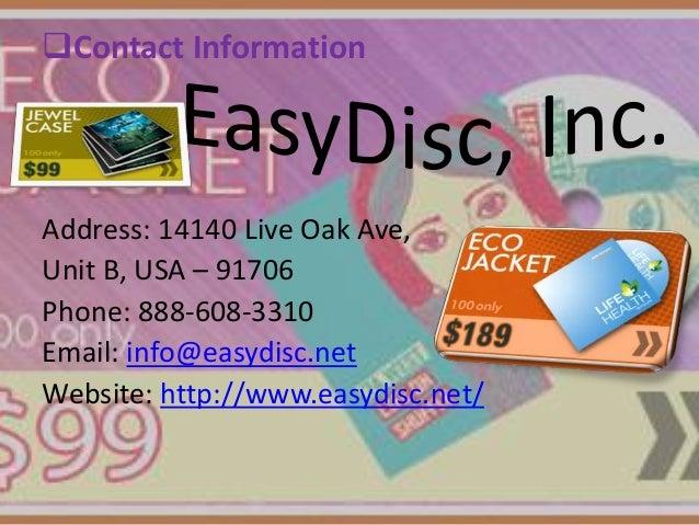 Contact Information  Address: 14140 Live Oak Ave, Unit B, USA – 91706 Phone: 888-608-3310 Email: info@easydisc.net Websit...