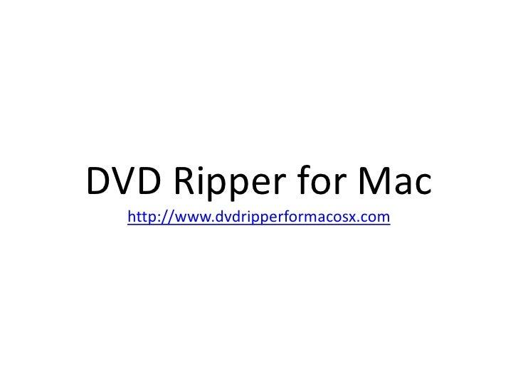 DVD Ripper for Mac http://www.dvdripperformacosx.com<br />