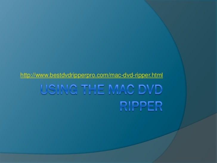 http://www.bestdvdripperpro.com/mac-dvd-ripper.html