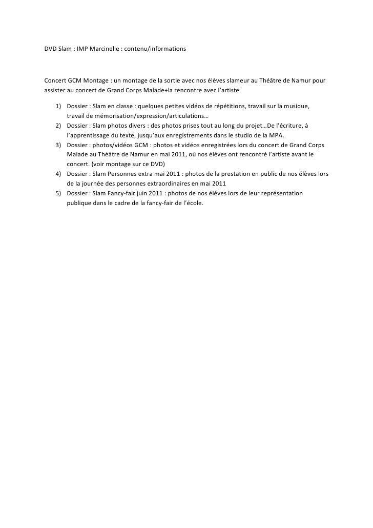 DVD Slam : IMP Marcinelle : contenu/informationsConcert GCM Montage : un montage de la sortie avec nos élèves slameur au T...