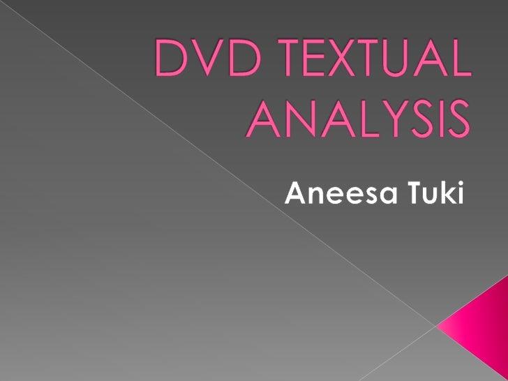 DVD TEXTUAL ANALYSIS<br />Aneesa Tuki<br />