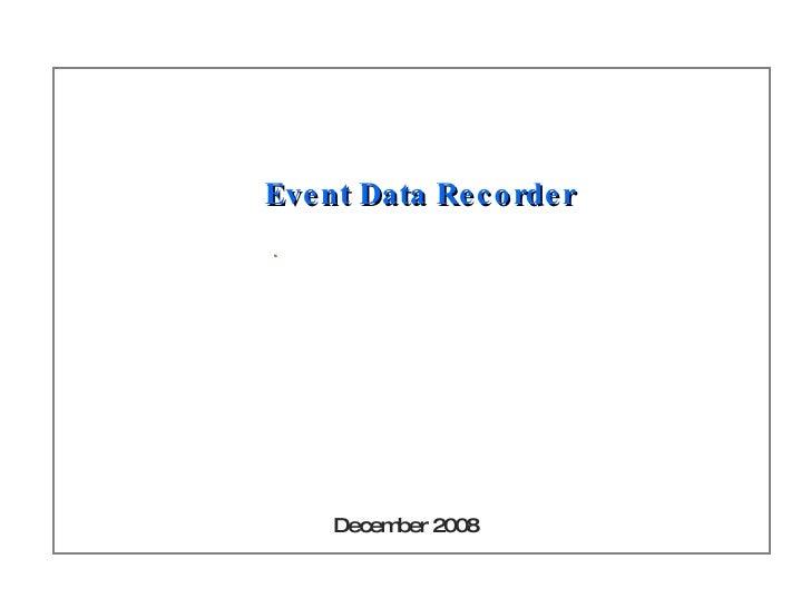 Event Data Recorder December 2008