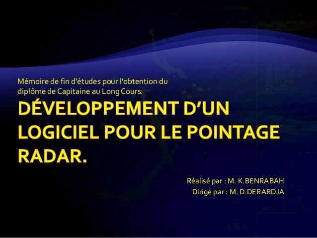 Mémoire de fin d'études pour l'obtention du diplôme de Capitaine au Long Cours: Réalisé par : M. K.BENRABAH Dirigé par : M...
