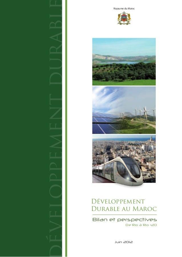 Royaume du Maroc éveloppementdurabl Développement Durable au Maroc Bilan et perspectives Juin 2012 De Rio à Rio +20