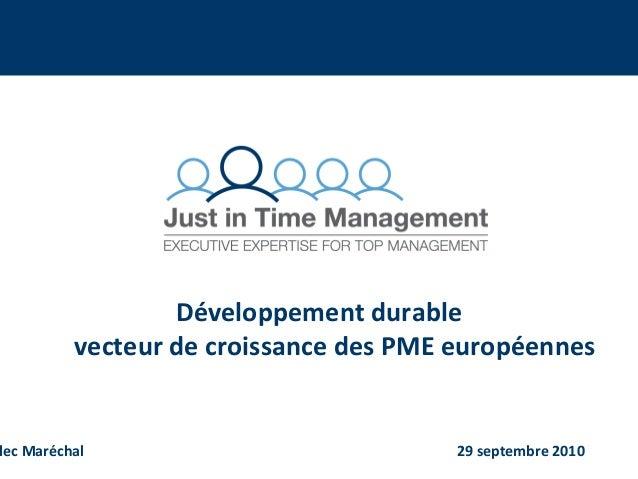 lec Maréchal 29 septembre 2010 Développement durable vecteur de croissance des PME européennes