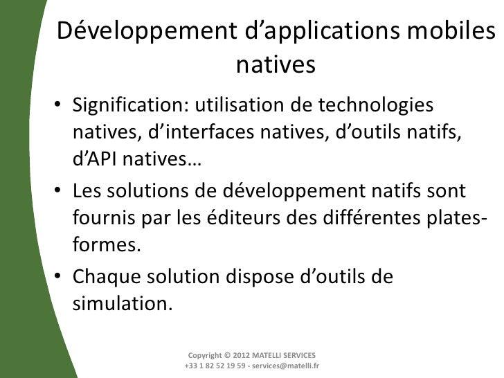 Développement d'applications mobiles             natives• Signification: utilisation de technologies  natives, d'interface...