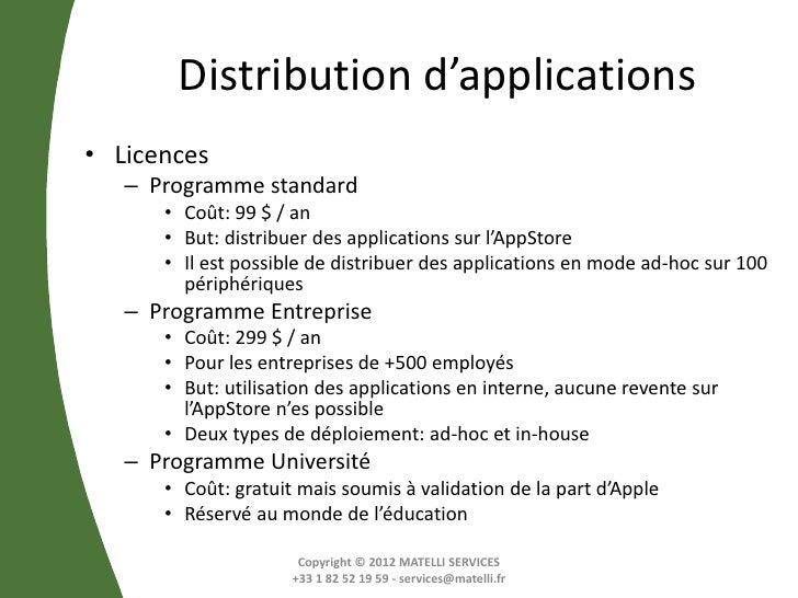 Distribution d'applications• Licences   – Programme standard      • Coût: 99 $ / an      • But: distribuer des application...