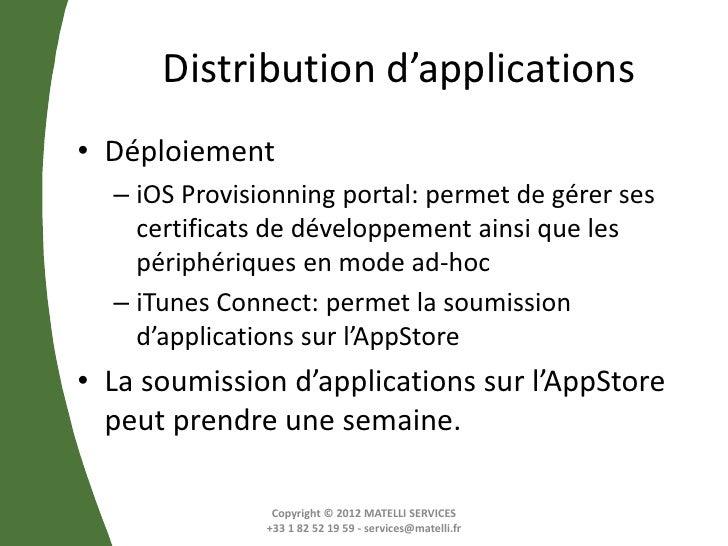 Distribution d'applications• Déploiement  – iOS Provisionning portal: permet de gérer ses    certificats de développement ...