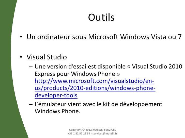 Outils• Un ordinateur sous Microsoft Windows Vista ou 7• Visual Studio  – Une version d'essai est disponible « Visual Stud...
