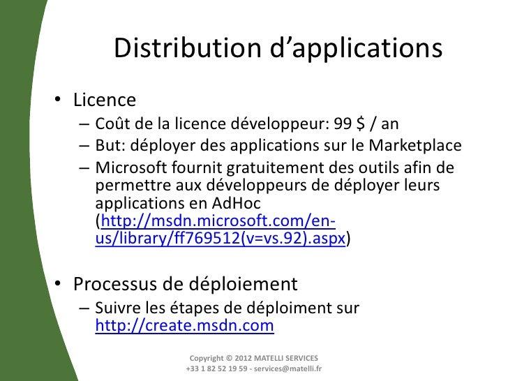 Distribution d'applications• Licence  – Coût de la licence développeur: 99 $ / an  – But: déployer des applications sur le...