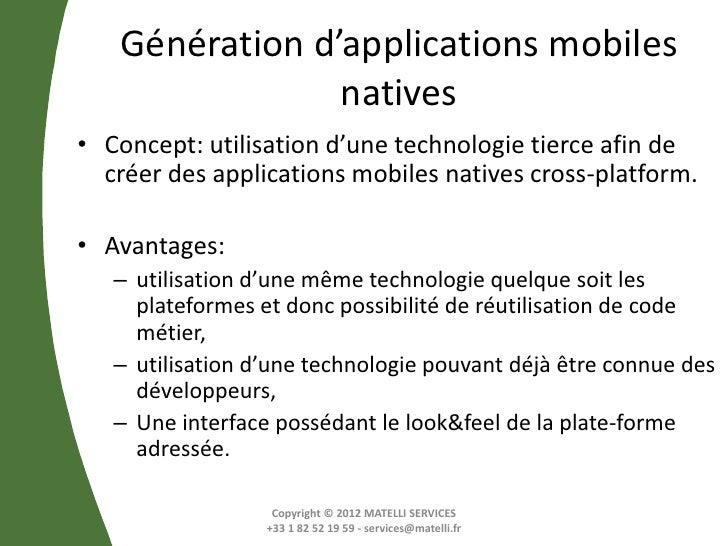 Génération d'applications mobiles                natives• Concept: utilisation d'une technologie tierce afin de  créer des...