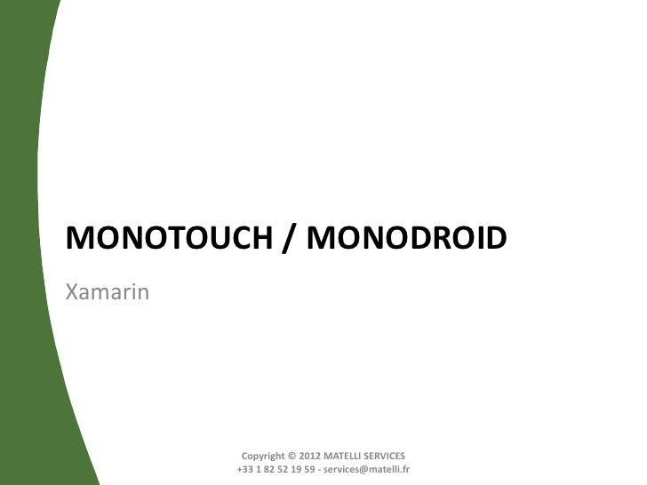 MONOTOUCH / MONODROIDXamarin           Copyright © 2012 MATELLI SERVICES          +33 1 82 52 19 59 - services@matelli.fr