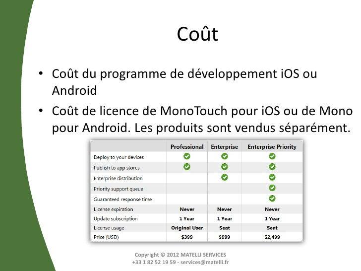 Coût• Coût du programme de développement iOS ou  Android• Coût de licence de MonoTouch pour iOS ou de Mono  pour Android. ...