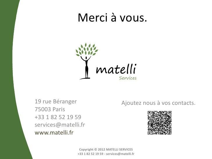 Merci à vous.19 rue Béranger                               Ajoutez nous à vos contacts.75003 Paris+33 1 82 52 19 59service...