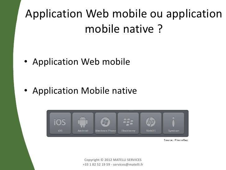 Application Web mobile ou application            mobile native ?• Application Web mobile• Application Mobile native       ...